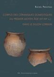 Rachel Prouteau - Corpus des céramiques domestiques du premier Moyen Age (VIe-XIIe siècle) dans le sillon lorrain.