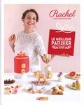 Rachel - Rachel ses gourmandises - Le Meilleur pâtissier.