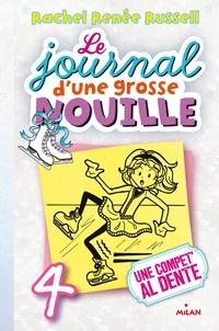 Rachel Renée Russell - Le journal d'une grosse nouille, Tome 04 - Une compet' al dente.