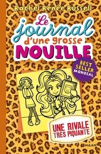 Rachel Renée Russell - Le journal d'une grosse nouille, Tome 09 - Une rivale très piquante.