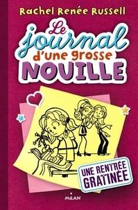 Rachel Renée Russell - Le journal d'une grosse nouille Tome 1 : Une rentrée gratinée.