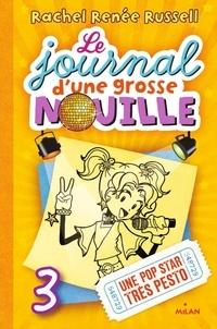 Rachel Renée Russell - Le journal d'une grosse nouille Tome 3 : Une pop star très pesto.