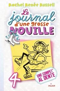 Rachel Renée Russell - Le journal d'une grosse nouille Tome 4 : Une compet' al dente.