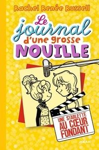 Rachel Renée Russell - Le journal d'une grosse nouille Tome 7 : Une starlette au coeur fondant.