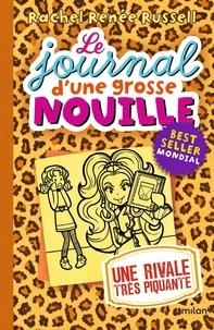 Rachel Renée Russell - Le journal d'une grosse nouille Tome 9 : Une rivale très piquante.