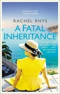 Rachel Rhys - A Fatal Inheritance.
