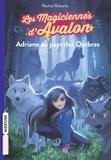 Rachel Roberts - Les magiciennes d'Avalon Tome 3 : Adriane au pays des ombres.