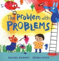Rachel Rooney et Zehra Hicks - The Problem with Problems.