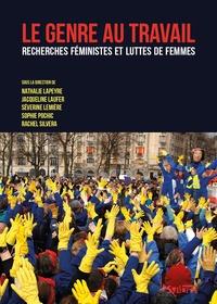Rachel Silvera et Nathalie Lapeyre - Le genre au travail - Recherches féministes et luttes de femmes.