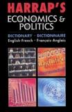 Rachel Skeet et Anna Stevenson - Harrap's Economics & Politics - Dictionary English-French : dictionnaire français-anglais.