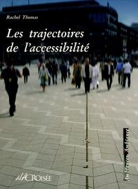 Rachel Thomas - Les trajectoires de l'accessibilité.