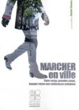 Rachel Thomas - Marcher en ville - Faire corps, prendre corps, donner corps aux ambiances urbaines.