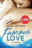 Rachel Van Dyken - Famous Love Tome 1 : Lincoln.
