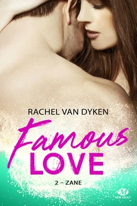 Rachel Van Dyken - Famous Love Tome 2 : Zane.