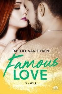 Rachel Van Dyken - Famous Love Tome 3 : Will.