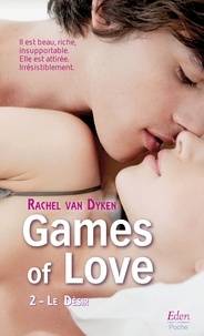 Rachel Van Dyken - Games of Love - Le désir (t.2).