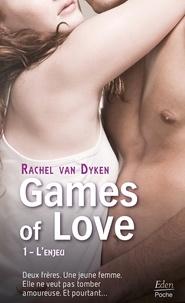 Rachel Van Dyken - Games of Love Tome 1 : L'enjeu.