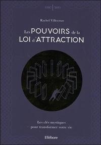 Rachel Villecroze - Les pouvoirs de la loi d'attraction - Les clés mystiques pour transformer votre vie.