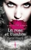Rachel Vincent - La rose et l'ombre - T4 - Les voleurs d'âmes.