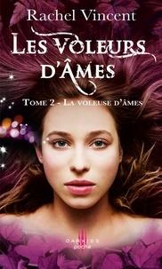 Rachel Vincent - La voleuse d'âmes - T2 - Les voleurs d'âmes.