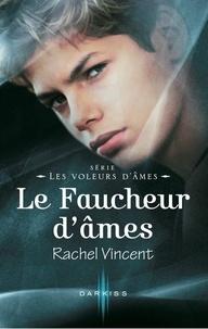 Rachel Vincent - Le faucheur d'âmes - Tod - Série Les voleurs d'âmes.