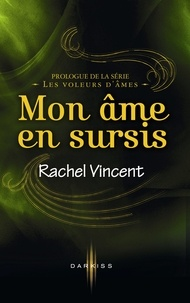 Rachel Vincent - Mon âme en sursis - Prologue - Les voleurs d'âmes.
