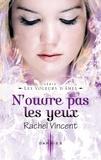 Rachel Vincent - N'ouvre pas les yeux - T6 - Les voleurs d'âmes.