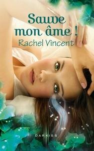 Rachel Vincent - Sauve mon âme ! - T3 - Les voleurs d'âmes.