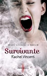 Rachel Vincent - Survivante - T5 - Les voleurs d'âmes.