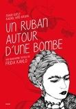 Rachel Viné-Krupa et Maud Guély - Un ruban autour d'une bombe - Une biographie textile de Frida Kahlo.