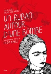 Un ruban autour dune bombe - Une biographie textile de Frida Kahlo.pdf