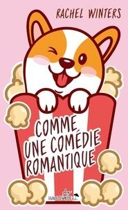 Rachel Winters - Comme une comédie romantique.