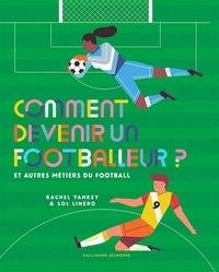 Rachel Yankey et Sol Linero - Comment devenir un footballeur? - Et autres métiers du football.