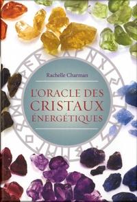 Rachelle Charman - L'oracle des cristaux énergétiques.