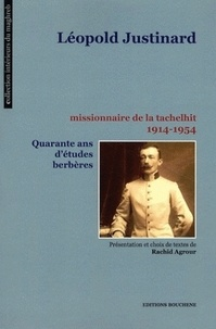 Rachid Agrour - Léopold Justinard - Quarante ans d'études berbères.