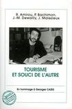 Rachid Amirou et Philippe Bachimon - Tourisme et souci de l'autre - En hommage à Georges Cazes.