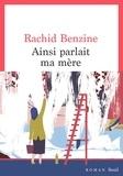 Rachid Benzine - Ainsi parlait ma mère.