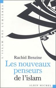 Rachid Benzine - Les nouveaux penseurs de l'islam.