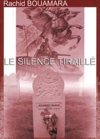 Rachid Bouamara - Le silence tiraillé.