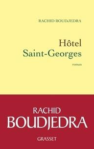 Rachid Boudjedra - Hotel Saint-Georges.