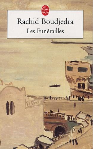 Rachid Boudjedra - Les Funérailles.