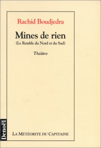 Rachid Boudjedra - Mines de rien (Le Retable du Nord et du Sud).