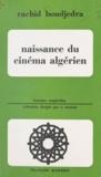 Rachid Boudjedra et Albert Memmi - Naissance du cinéma algérien.