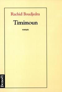 Rachid Boudjedra - Timimoun.