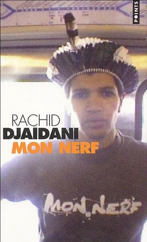 Rachid Djajdani - Mon nerf.