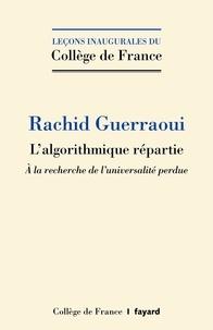 Rachid Guerraoui - L'algorithmique répartie - A la recherche de l'universalité perdue.