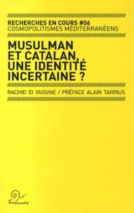 Rachid Id Yassine - Musulman et Catalan, une identité incertaine ? - Enquête quantitative sur les représentations de l'islam en Pyrénées-Orientales.