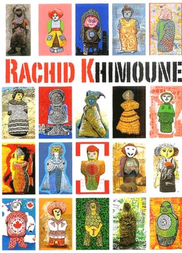 Rachid Khimoune et  Collectif - Rachid Khimoune.