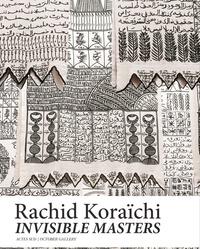 Rachid Koraïchi - Invisible Masters.