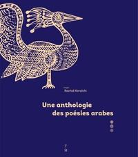 Rachid Koraïchi et Farouk Mardam-Bey - Une anthologie de poésies arabes.